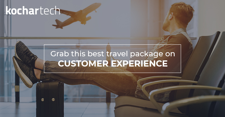 Grab this best travel package on Customer Experience