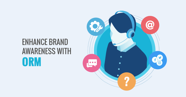 Enhance brand awareness with ORM