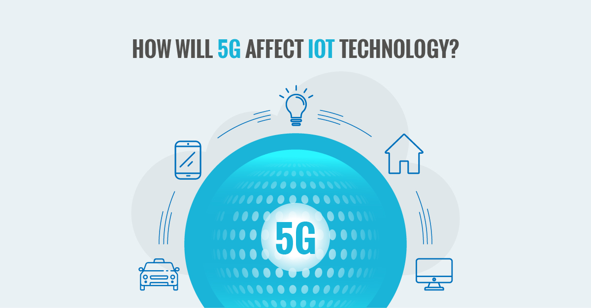 How does 5G affect IoT technology?