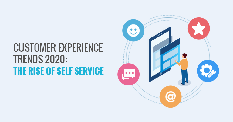 Customer Experience Trends in 2020, talking about the rise in popularity of Self Service
