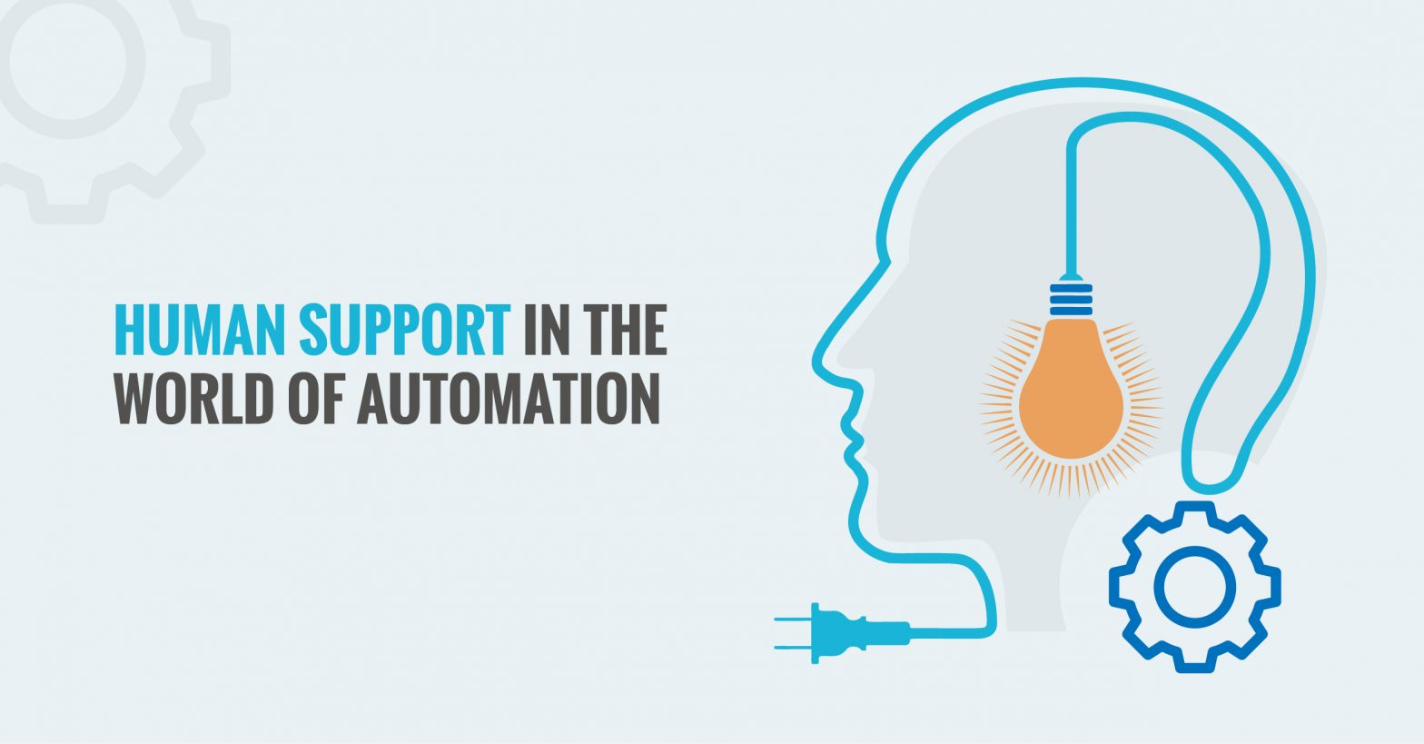 Human Support in the world of automation