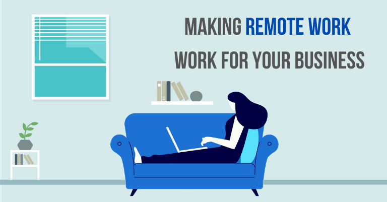 making remote work work for your business